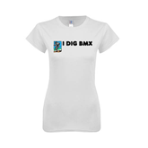 Next Level Ladies SoftStyle Junior Fitted White Tee-I Dig BMX