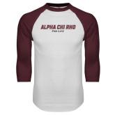 White/Maroon Raglan Baseball T Shirt-Alpha Chi Rho For Life