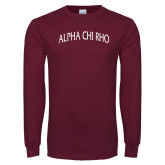Maroon Long Sleeve T Shirt-Alpha Chi Rho Arched