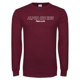 Maroon Long Sleeve T Shirt-Alpha Chi Rho For Life