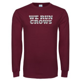 Maroon Long Sleeve T Shirt-We Run Crows