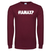 Maroon Long Sleeve T Shirt-#IAMAXP
