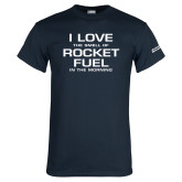Navy T Shirt-I Love The Smell Of Rocket Fuel In The Morning