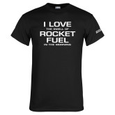 Black T Shirt-I Love The Smell Of Rocket Fuel In The Morning