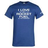 Royal T Shirt-I Love The Smell Of Rocket Fuel In The Morning