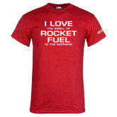 Red T Shirt-I Love The Smell Of Rocket Fuel In The Morning