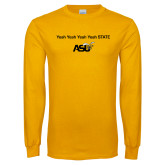 Gold Long Sleeve T Shirt-Yeah State