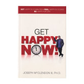 Joseph McClendon III, PH D Get Happy Now!-