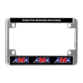 Metal Motorcycle License Plate Frame in Chrome-Rights.Riding.Racing