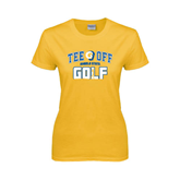 Ladies Gold T Shirt-Tee Off Golf Design