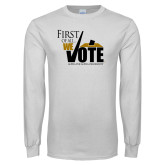 White Long Sleeve T Shirt-First of all We Vote