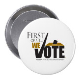 2.25 inch Round Button-First of all We Vote