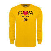 Gold Long Sleeve T Shirt-Soccer Just Kick It