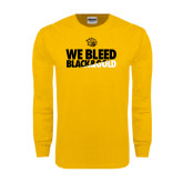 Gold Long Sleeve T Shirt-We Bleed Black & Gold