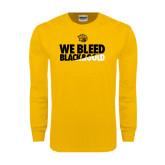 Gold Long Sleeve T Shirt-We Bleed Black & Gold