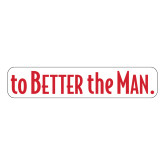 Large Magnet-To The Better Man, 12 inches wide
