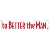 Extra Large Magnet-To The Better Man, 18 inches wide