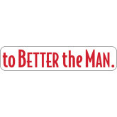 Super Large Magnet-To The Better Man, 24 inches wide
