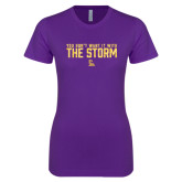 Next Level Ladies SoftStyle Junior Fitted Purple Tee-You Dont Want It With The Storm