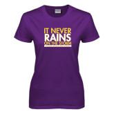Ladies Purple T Shirt-It Never Rains On The Storm