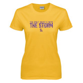 Ladies Gold T Shirt-You Dont Want It With The Storm