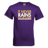 Purple T Shirt-It Never Rains On The Storm
