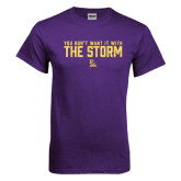 Purple T Shirt-You Dont Want It With The Storm