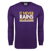 Purple Long Sleeve T Shirt-It Never Rains On The Storm