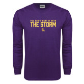 Purple Long Sleeve T Shirt-You Dont Want It With The Storm