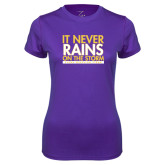 Ladies Syntrel Performance Purple Tee-It Never Rains On The Storm