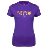 Ladies Syntrel Performance Purple Tee-You Dont Want It With The Storm