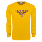 Gold Long Sleeve T Shirt-The Storm To NYC w/ Cloud