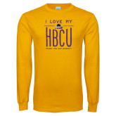 Gold Long Sleeve T Shirt-I LOVE MY HBCU