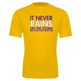 Performance Gold Tee-It Never Rains On The Storm