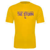 Syntrel Performance Gold Tee-You Dont Want It With The Storm