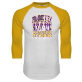 White/Gold Raglan Baseball T-Shirt-Praire View marching Storm w/ Majors