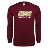 Maroon Long Sleeve T Shirt-Roos Austin College Stacked