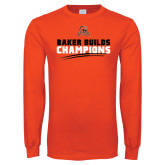Orange Long Sleeve T Shirt-Baker Builds Champions