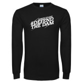 Black Long Sleeve T Shirt-Defend The Dam