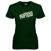 Ladies Dark Green T Shirt-Defend The Dam