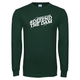 Dark Green Long Sleeve T Shirt-Defend The Dam