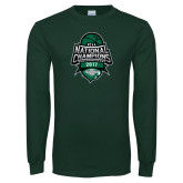 Dark Green Long Sleeve T Shirt-2017 National Basketball Champions