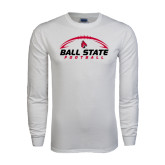 White Long Sleeve T Shirt-Ball State Football Horizontal