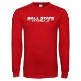 Red Long Sleeve T Shirt-Ball State Cardinals Wordmark