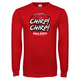 Red Long Sleeve T Shirt-Chirp Chirp