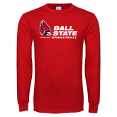 Red Long Sleeve T Shirt-Ball State Basketball