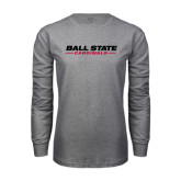 Grey Long Sleeve T Shirt-Ball State Cardinals