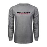 Grey Long Sleeve T Shirt-Ball State Cardinals