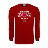Cardinal Long Sleeve T Shirt-Soccer Just Kick It