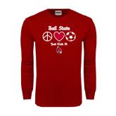 Cardinal Long Sleeve T Shirt-Soccer Just Kick It